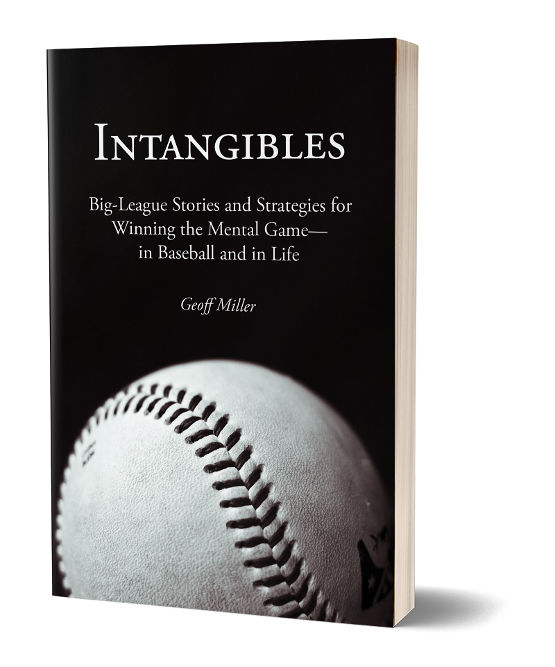 Intangibles: Big-League Stories and Strategies for Winning the Mental Game -- in Baseball and in Life